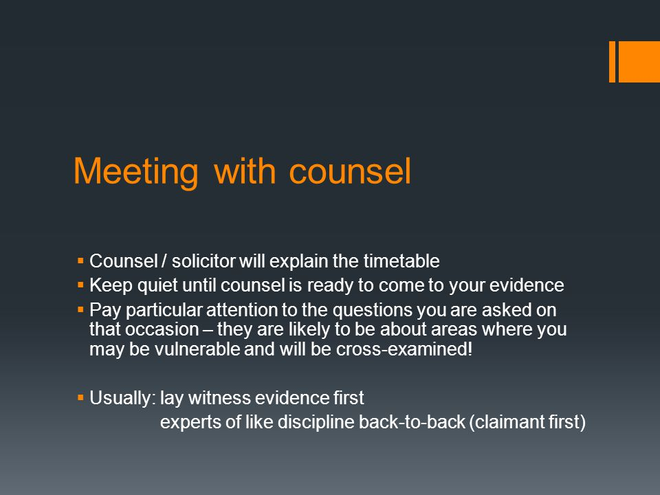Meeting with counsel Counsel / solicitor will explain the timetable