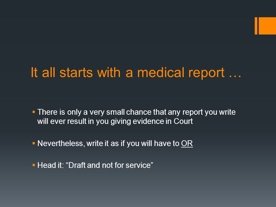 It all starts with a medical report …