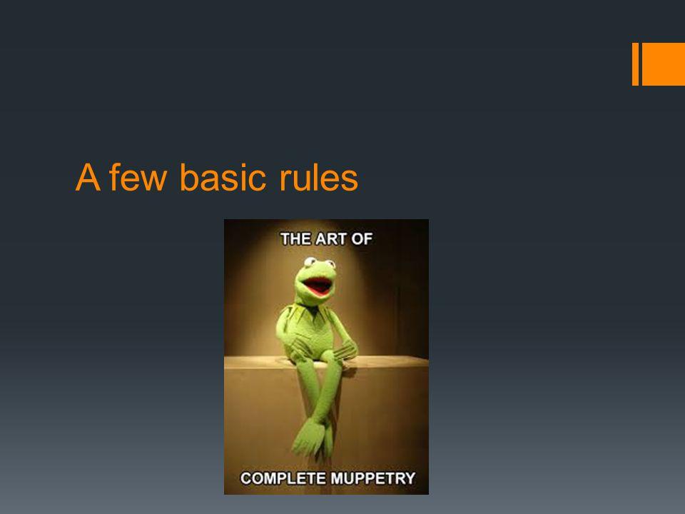 A few basic rules