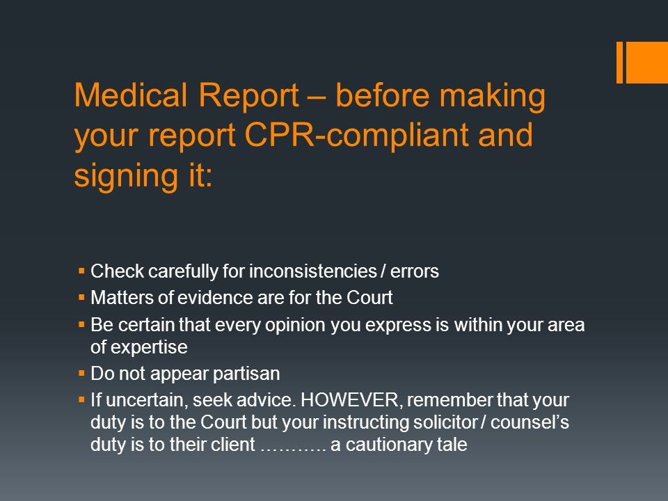 Medical Report – before making your report CPR-compliant and signing it:
