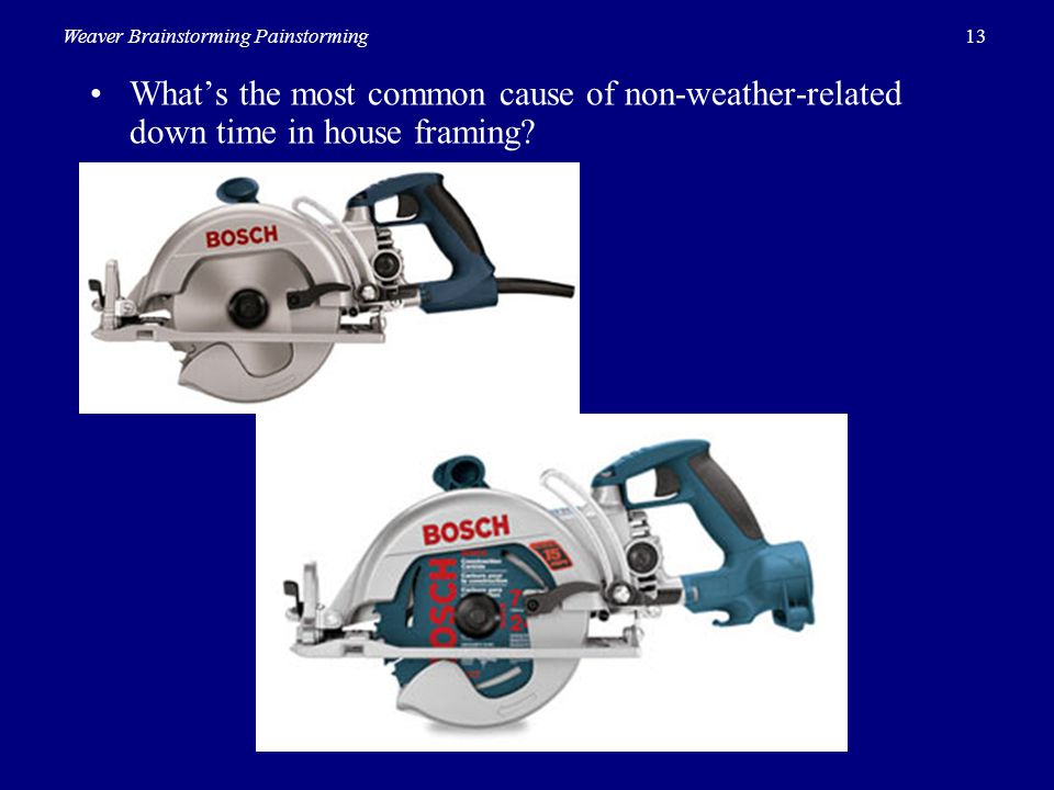 • What's the most common cause of non-weather-related down time in house framing