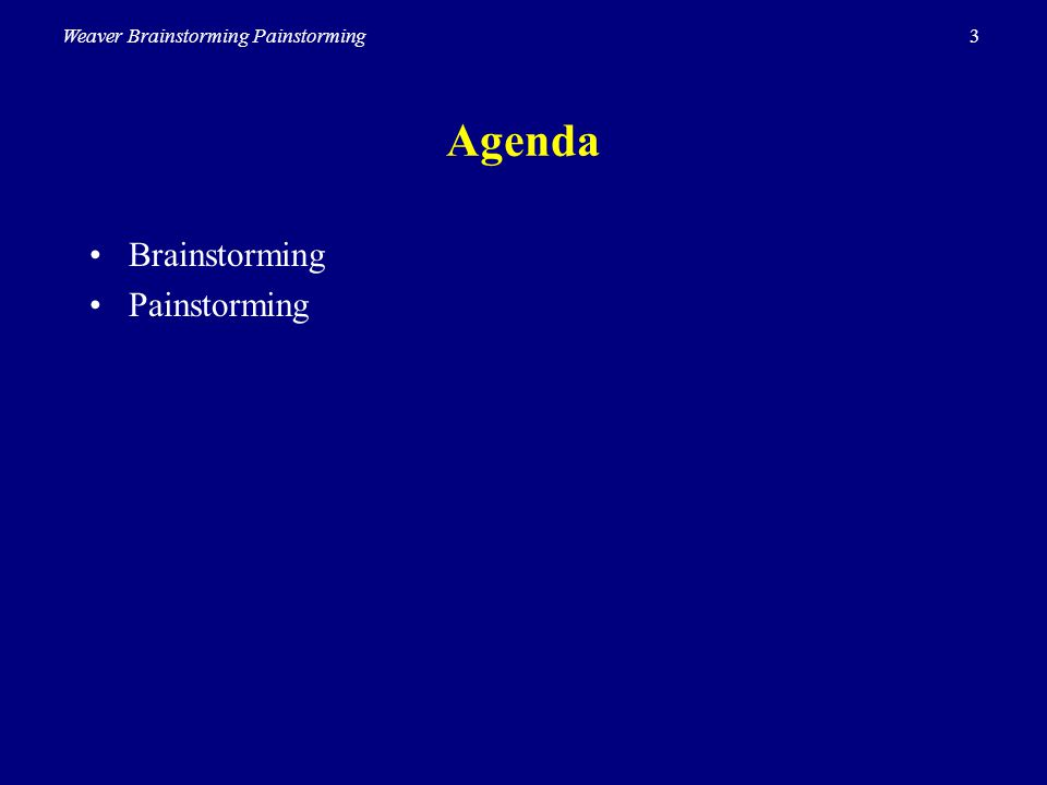 Agenda Brainstorming Painstorming