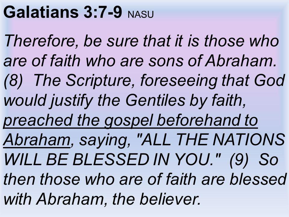 Galatians 3:7-9 NASU
