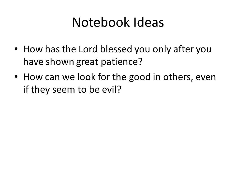 Notebook Ideas How has the Lord blessed you only after you have shown great patience