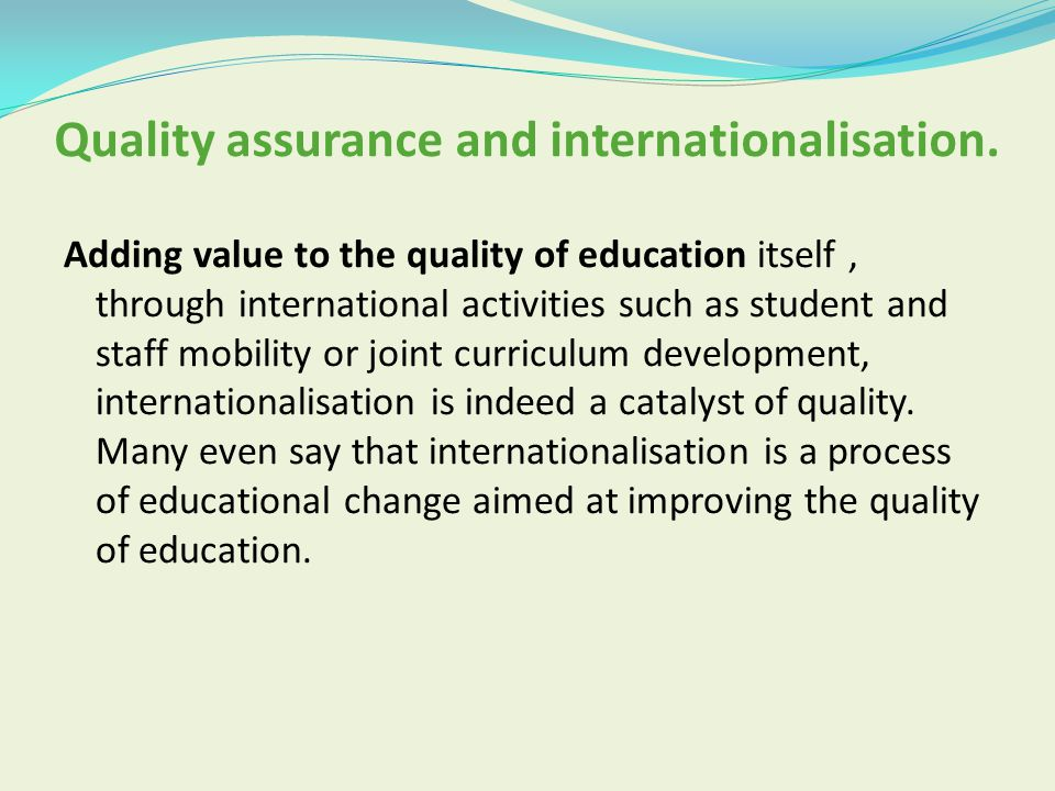 Quality assurance and internationalisation.