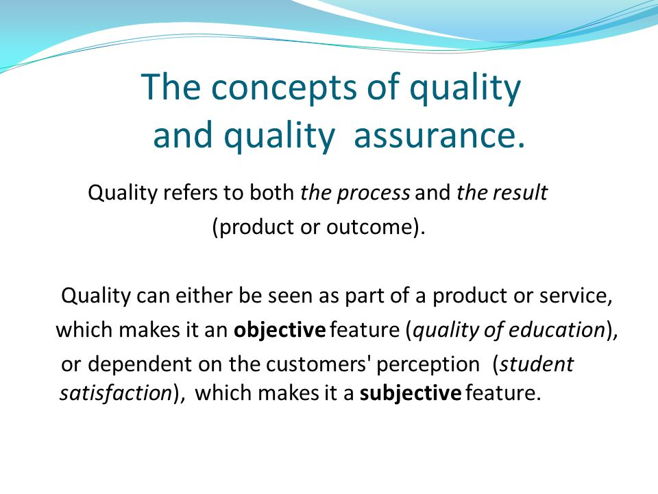 The concepts of quality and quality assurance.