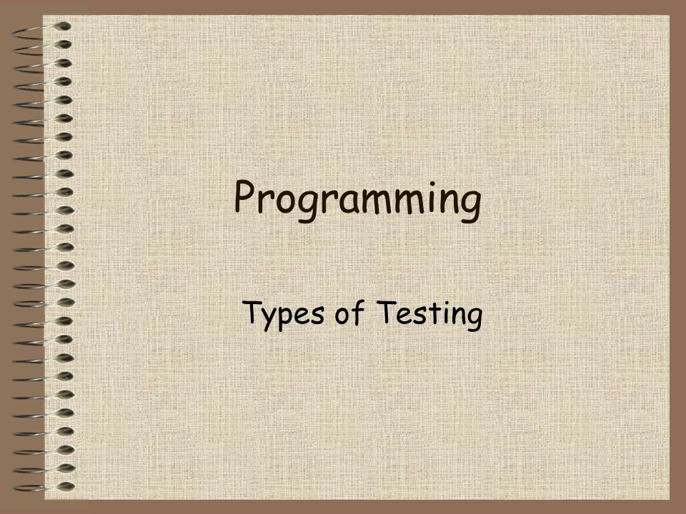 Programming Types of Testing
