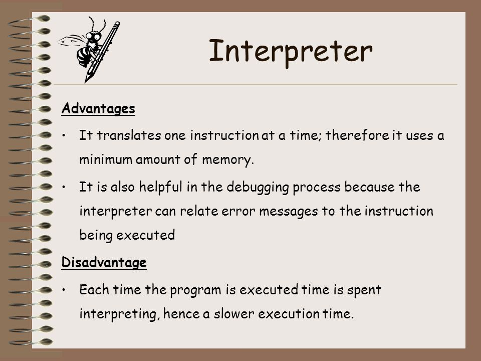 Interpreter Advantages