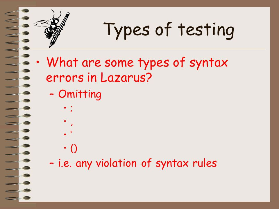 Types of testing What are some types of syntax errors in Lazarus