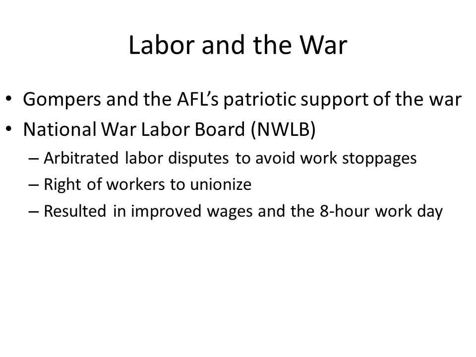 Labor and the War Gompers and the AFL's patriotic support of the war