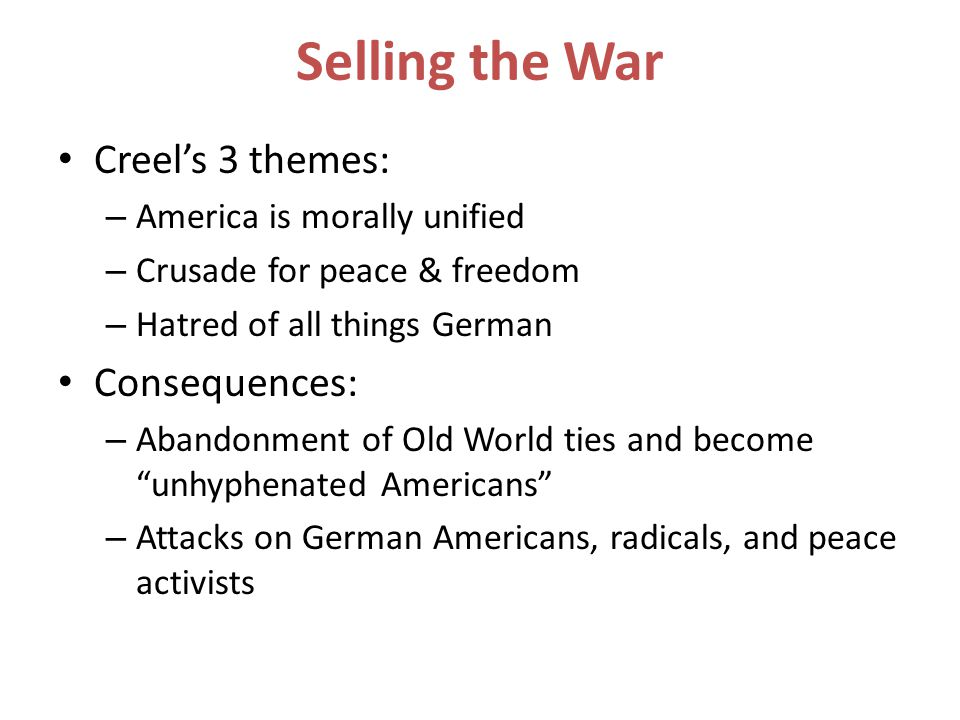 Selling the War Creel's 3 themes: Consequences: