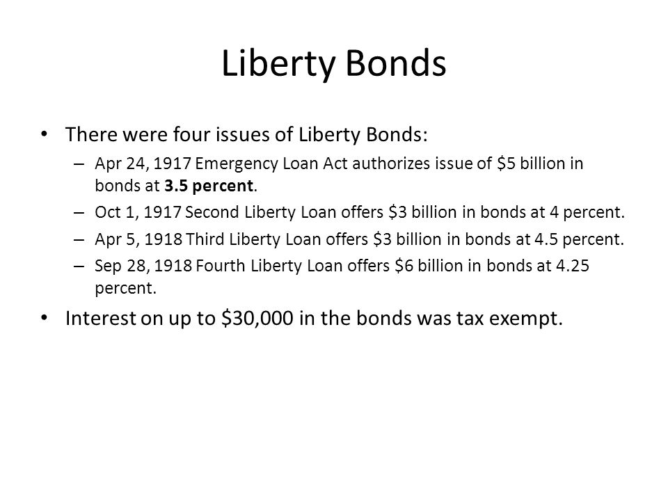Liberty Bonds There were four issues of Liberty Bonds: