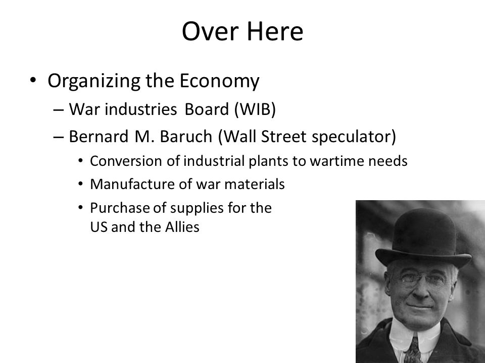 Over Here Organizing the Economy War industries Board (WIB)