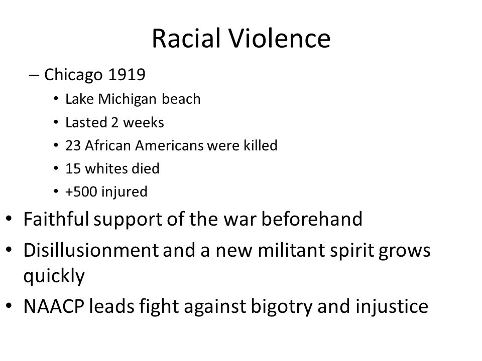 Racial Violence Faithful support of the war beforehand