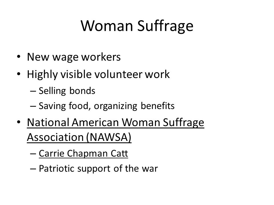 Woman Suffrage New wage workers Highly visible volunteer work