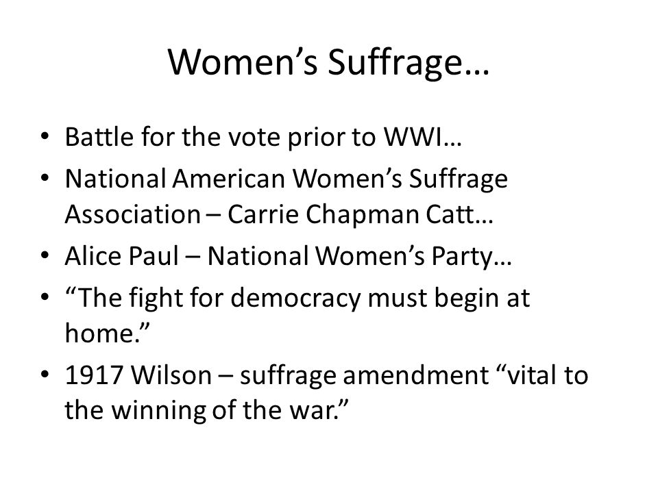 Women's Suffrage… Battle for the vote prior to WWI…