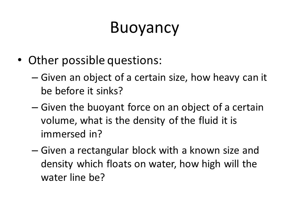 Buoyancy Other possible questions: