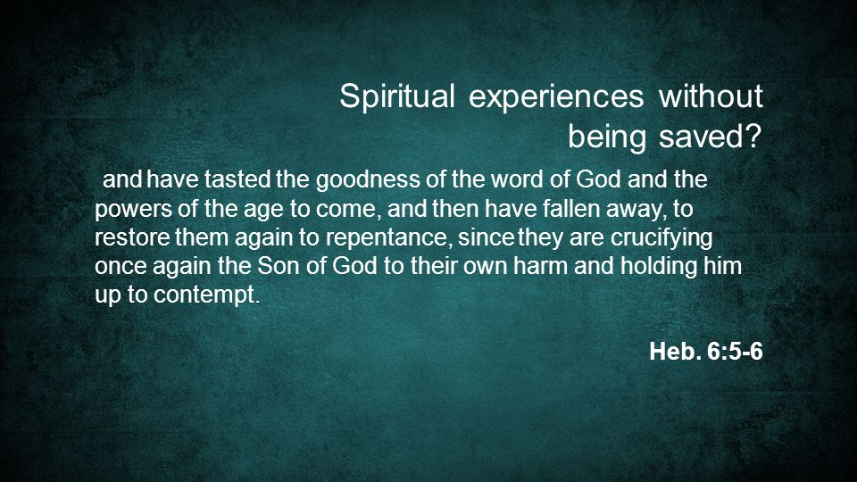 Spiritual experiences without being saved