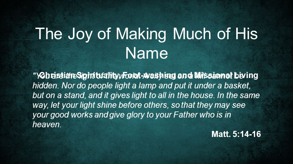 The Joy of Making Much of His Name