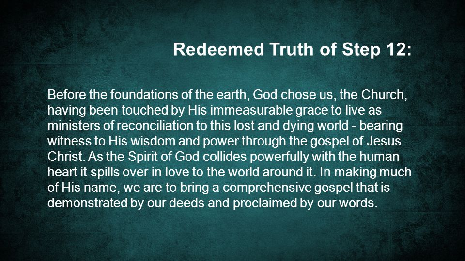 Redeemed Truth of Step 12: