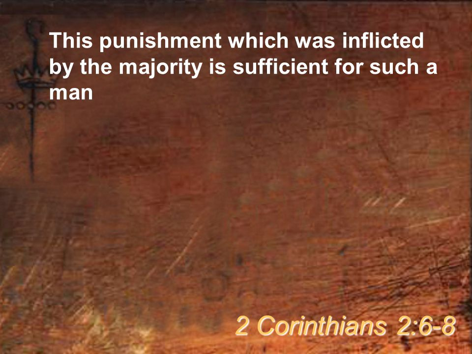 This punishment which was inflicted by the majority is sufficient for such a man