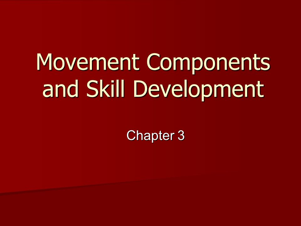 Movement Components and Skill Development