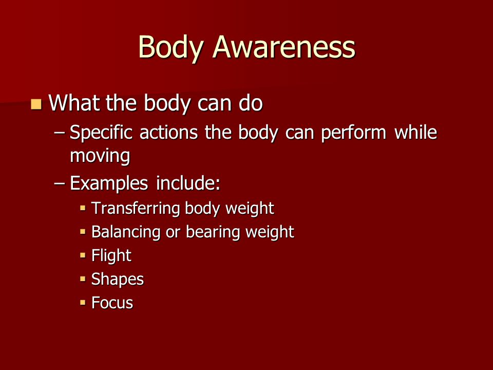 Body Awareness What the body can do