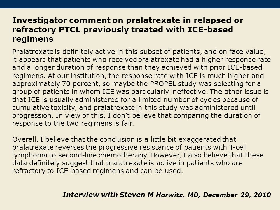 Investigator comment on pralatrexate in relapsed or refractory PTCL previously treated with ICE-based regimens