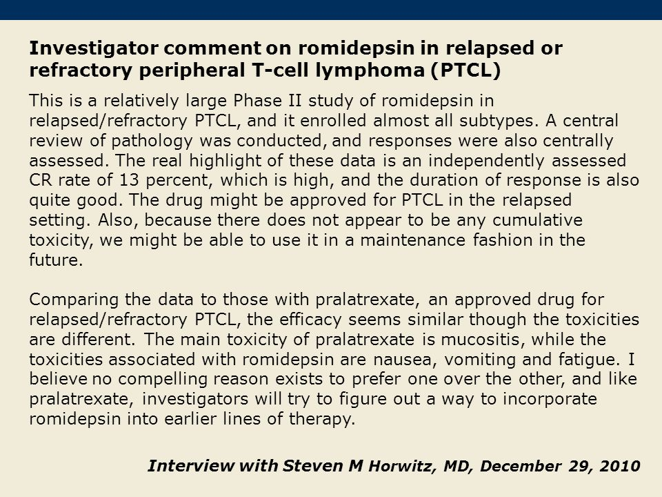 Investigator comment on romidepsin in relapsed or refractory peripheral T-cell lymphoma (PTCL)