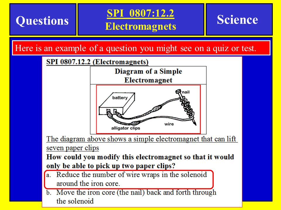 Science Questions SPI 0807:12.2 Electromagnets