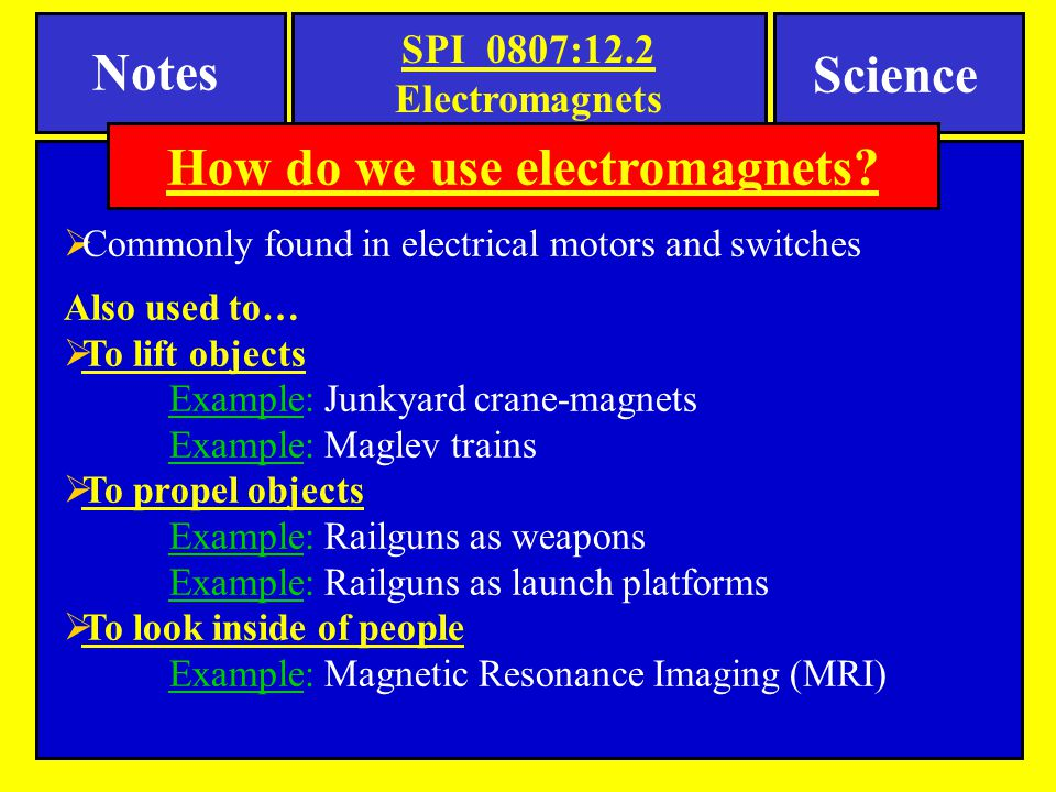 How do we use electromagnets
