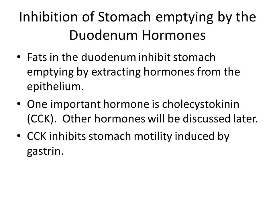 Inhibition of Stomach emptying by the Duodenum Hormones