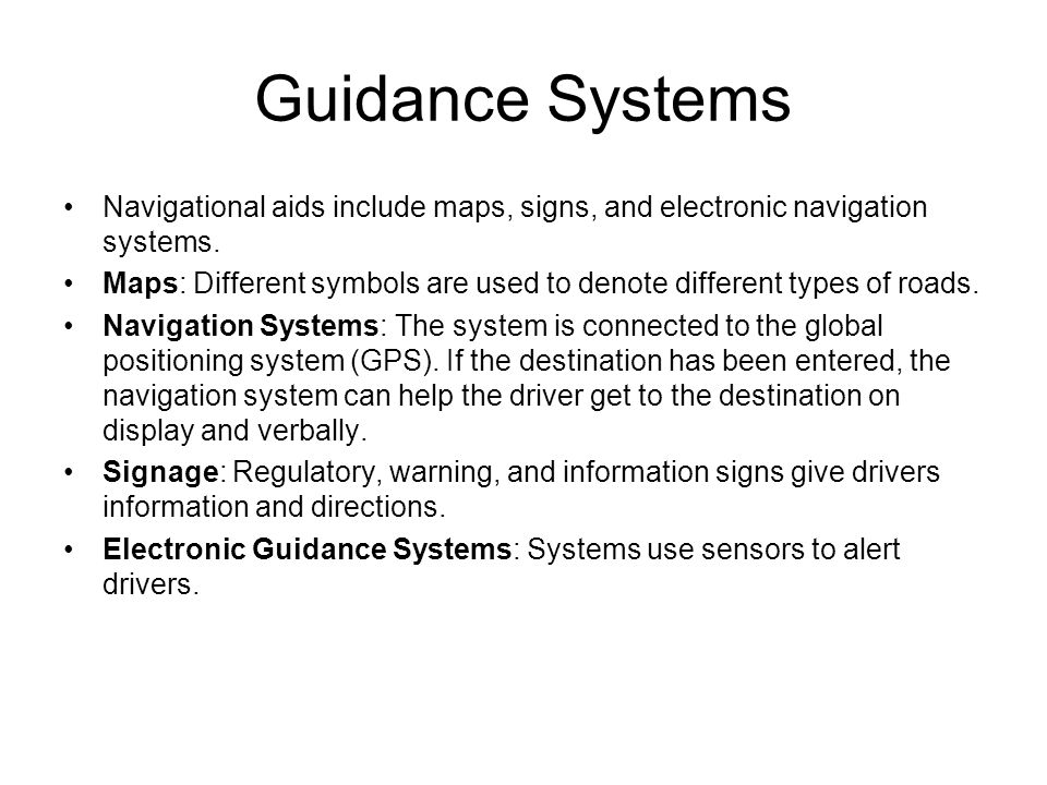Guidance Systems Navigational aids include maps, signs, and electronic navigation systems.
