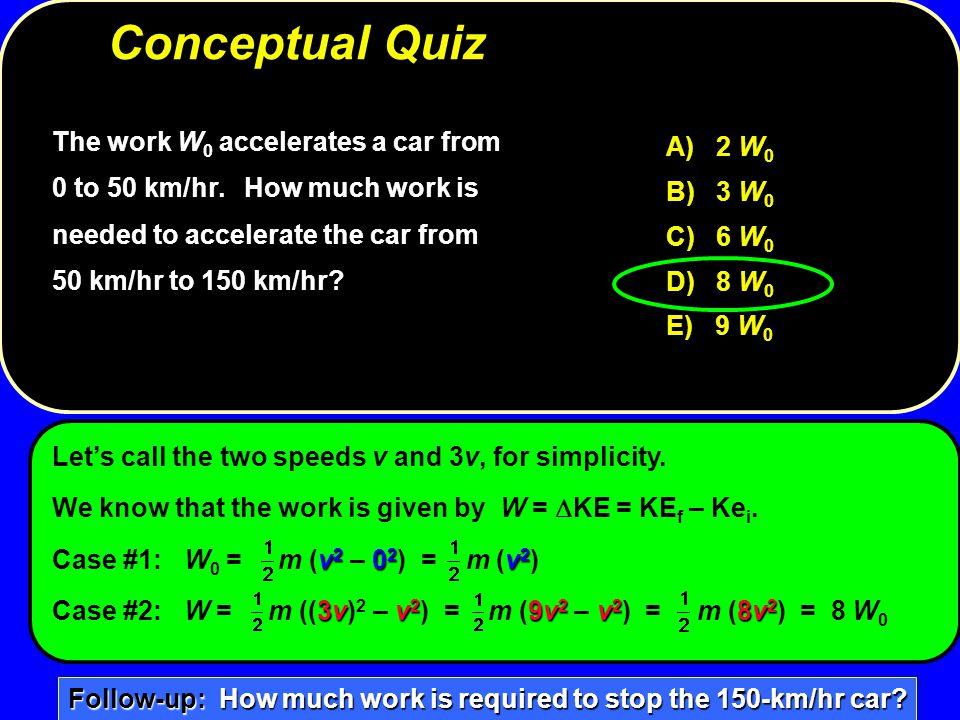 Conceptual Quiz A) 2 W0. B) 3 W0. C) 6 W0. D) 8 W0. E) 9 W0.
