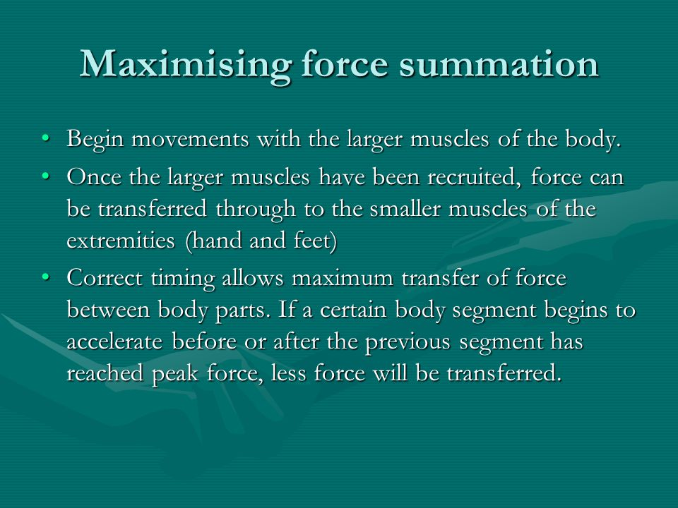 Maximising force summation