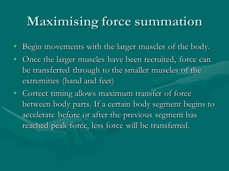 Maximising force summation
