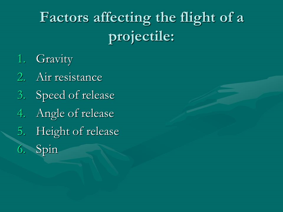 Factors affecting the flight of a projectile:
