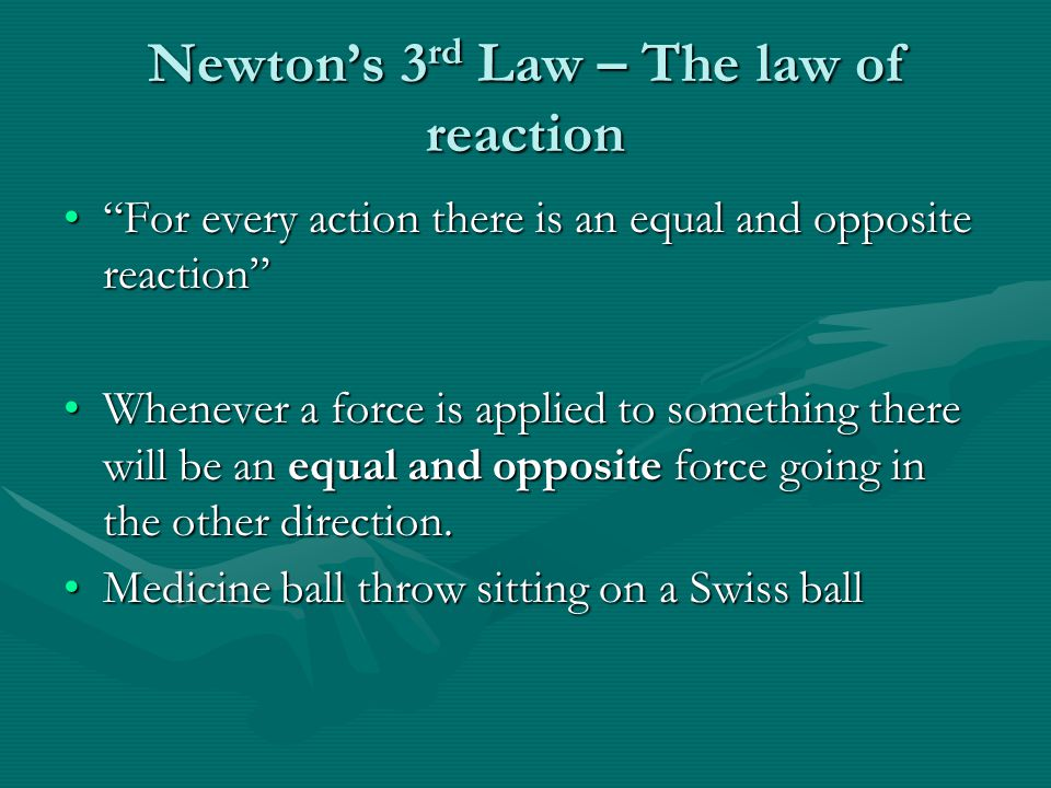 Newton's 3rd Law – The law of reaction