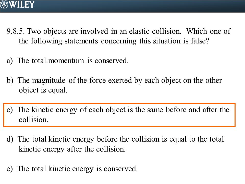 9. 8. 5. Two objects are involved in an elastic collision