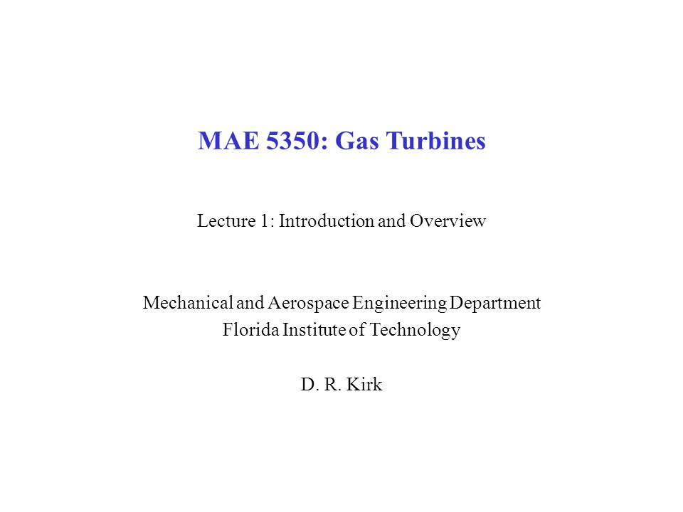 MAE 5350: Gas Turbines Lecture 1: Introduction and Overview