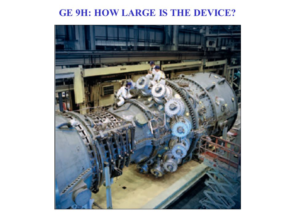 GE 9H: HOW LARGE IS THE DEVICE