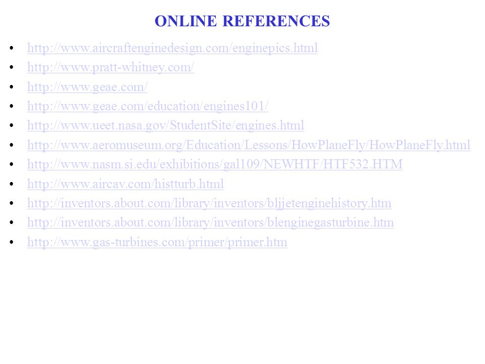ONLINE REFERENCES http://www.aircraftenginedesign.com/enginepics.html