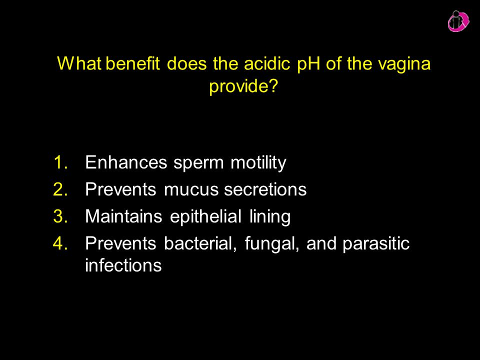 What benefit does the acidic pH of the vagina provide