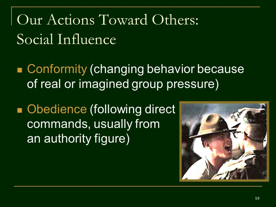Our Actions Toward Others: Social Influence