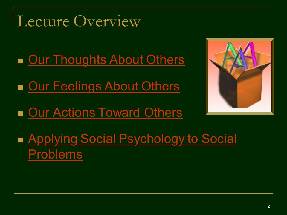 Lecture Overview Our Thoughts About Others Our Feelings About Others
