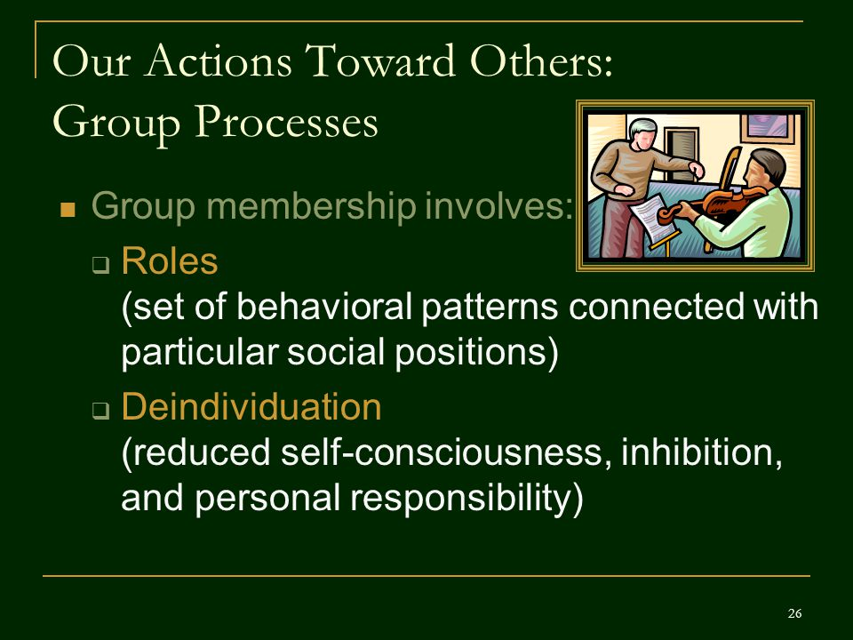 Our Actions Toward Others: Group Processes