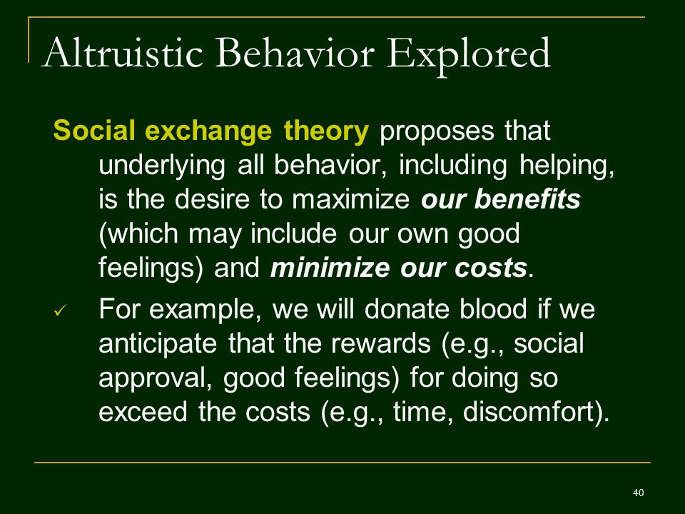 Altruistic Behavior Explored