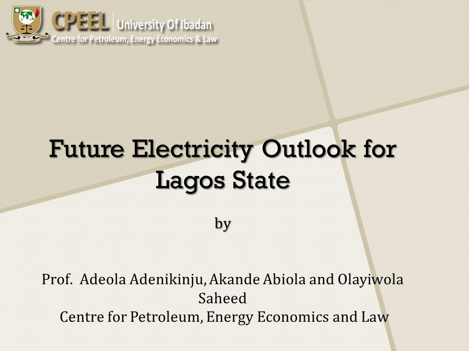 Future Electricity Outlook for Lagos State by. Prof