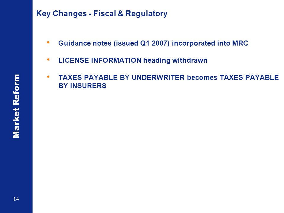 Key Changes - Fiscal & Regulatory