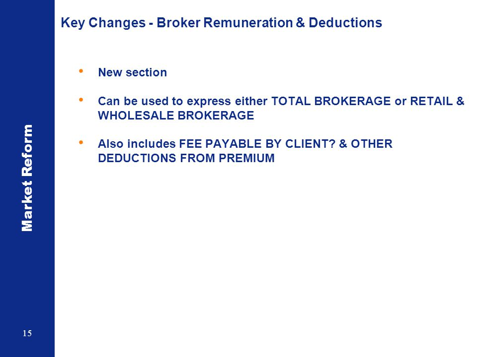Key Changes - Broker Remuneration & Deductions
